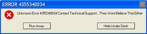 Unknown Error. Contact Tech Support So They Can Laugh At You Too.